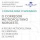 Convite Seminário Corredor Metropolitano Noroeste